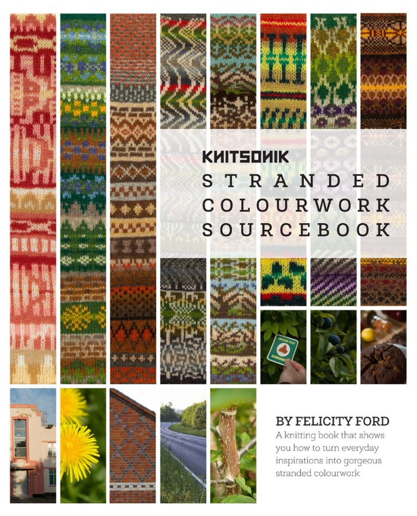 The KNITSONIK Stranded Colourwork Sourcebook - The KNITSONIK Stranded Colourwork Sourcebook shows you how to translate everyday things into stranded colourwork.